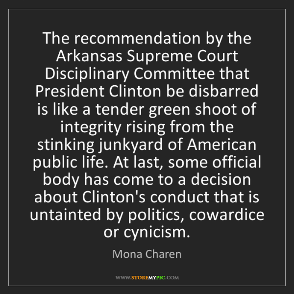 Mona Charen: The recommendation by the Arkansas Supreme Court Disciplinary...