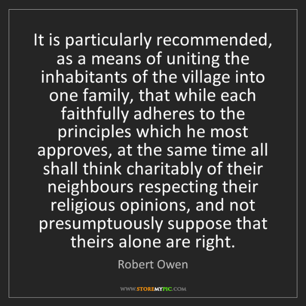 Robert Owen: It is particularly recommended, as a means of uniting...