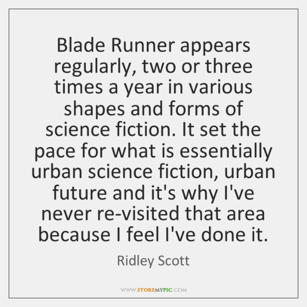 Blade Runner appears regularly, two or three times a year in various ...