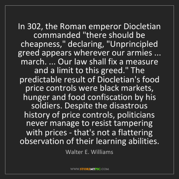 "Walter E. Williams: In 302, the Roman emperor Diocletian commanded ""there..."
