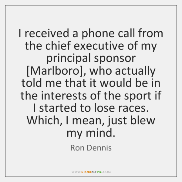I received a phone call from the chief executive of my principal ...