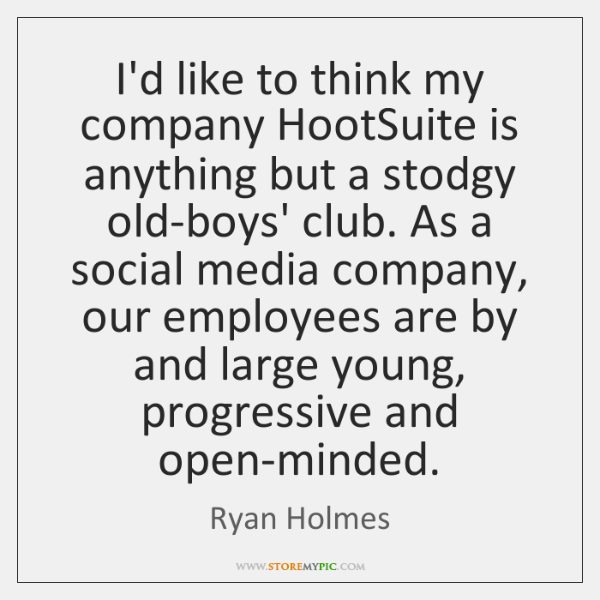 I'd like to think my company HootSuite is anything but a stodgy ...