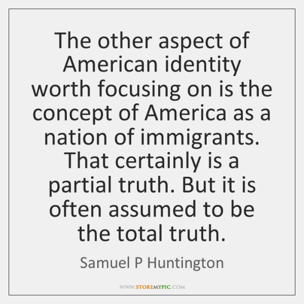 The other aspect of American identity worth focusing on is the concept ...