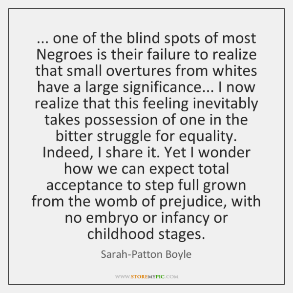 ... one of the blind spots of most Negroes is their failure to ...