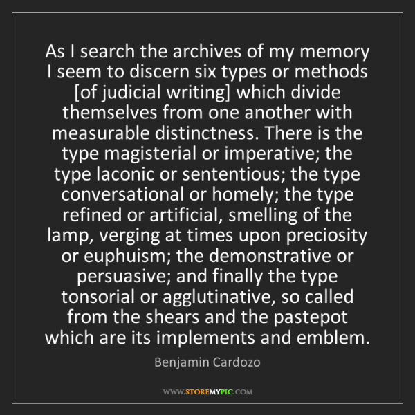 Benjamin Cardozo: As I search the archives of my memory I seem to discern...