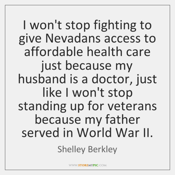I won't stop fighting to give Nevadans access to affordable health care ...