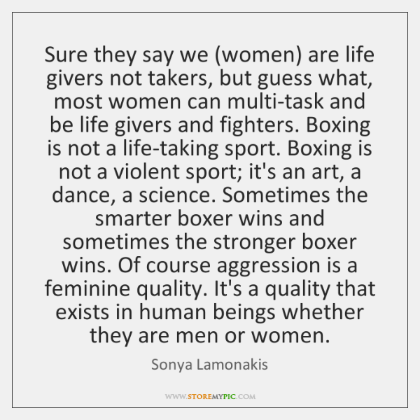 Sure they say we (women) are life givers not takers, but guess ...
