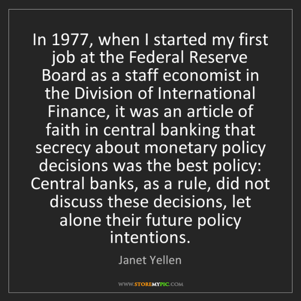 Janet Yellen: In 1977, when I started my first job at the Federal Reserve...