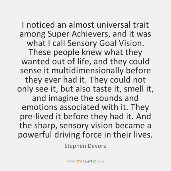 I noticed an almost universal trait among Super Achievers, and it was ...