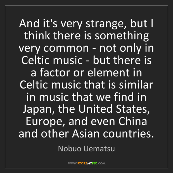 Nobuo Uematsu: And it's very strange, but I think there is something...