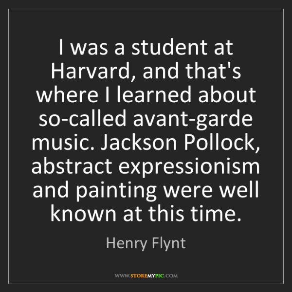 Henry Flynt: I was a student at Harvard, and that's where I learned...