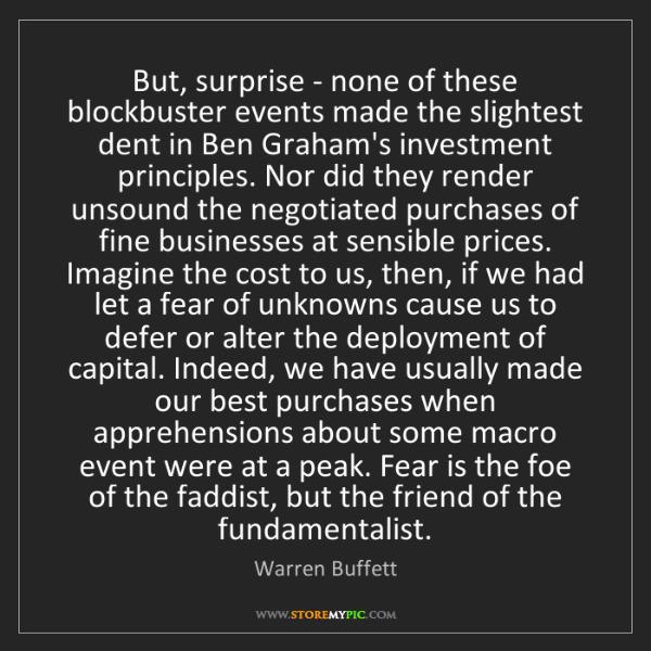 Warren Buffett: But, surprise - none of these blockbuster events made...