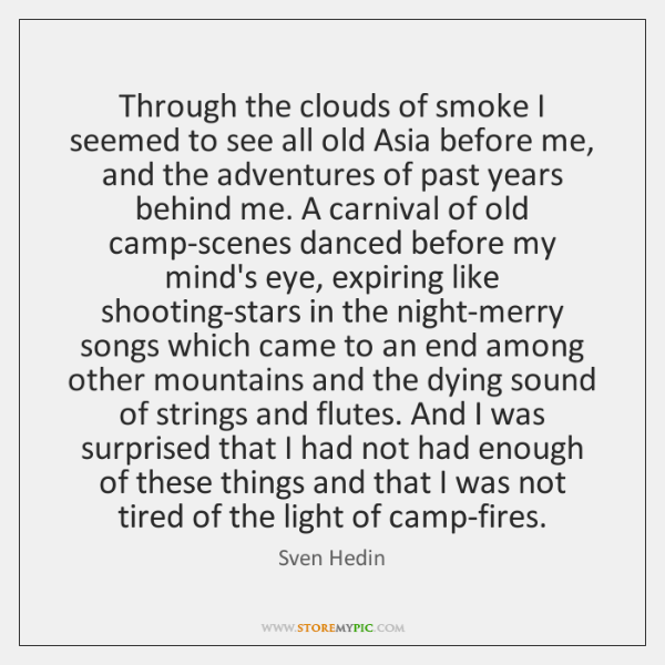 Through the clouds of smoke I seemed to see all old Asia ...