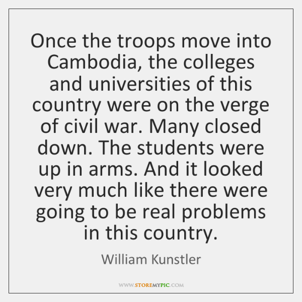 Once the troops move into Cambodia, the colleges and universities of this ...