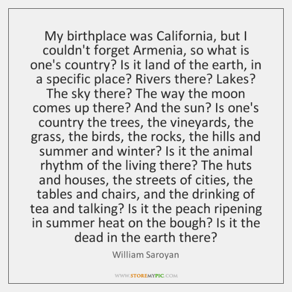 My birthplace was California, but I couldn't forget Armenia, so what is ...