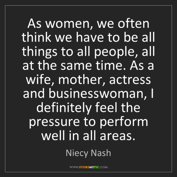 Niecy Nash: As women, we often think we have to be all things to...