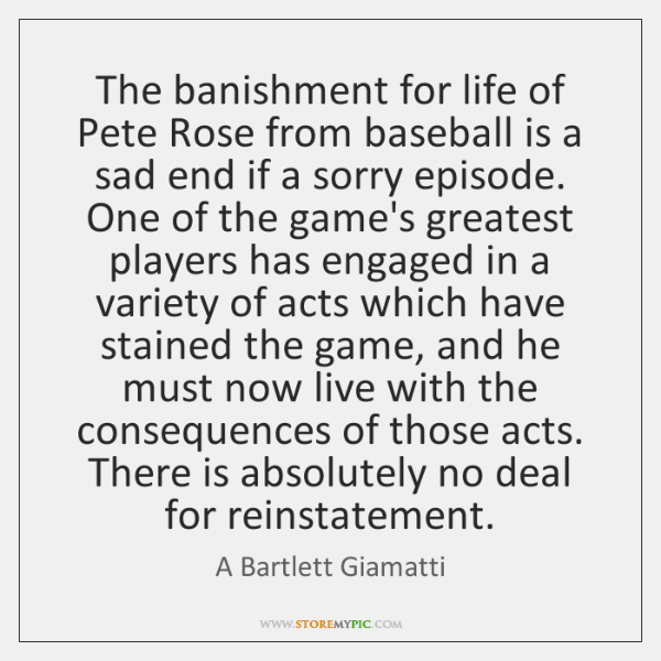 The banishment for life of Pete Rose from baseball is a sad ...