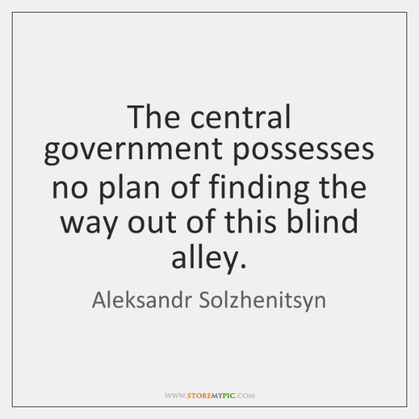 The central government possesses no plan of finding the way out of ...