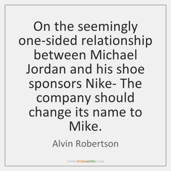 On the seemingly one-sided relationship between Michael Jordan and his shoe sponsors ...