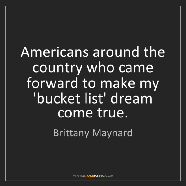 Brittany Maynard: Americans around the country who came forward to make...