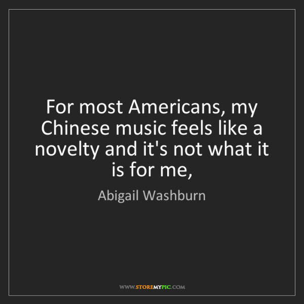 Abigail Washburn: For most Americans, my Chinese music feels like a novelty...