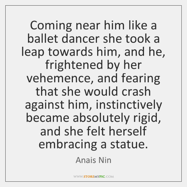 Coming near him like a ballet dancer she took a leap towards ...