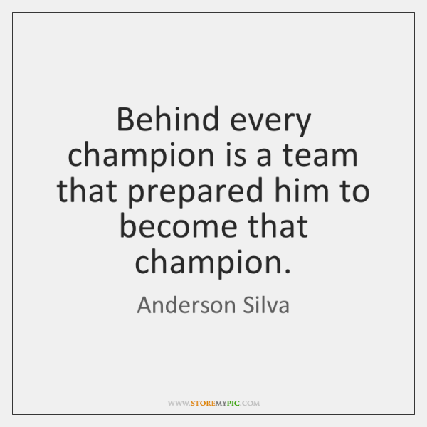 Behind every champion is a team that prepared him to become that ...