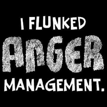 I flunked anger management