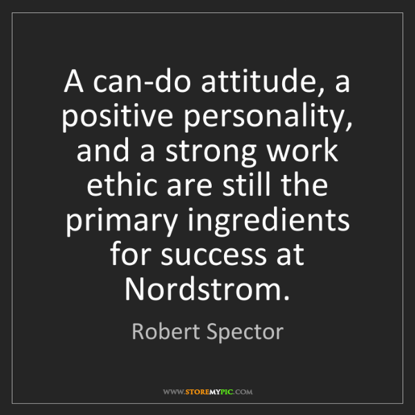 Robert Spector: A can-do attitude, a positive personality, and a strong...