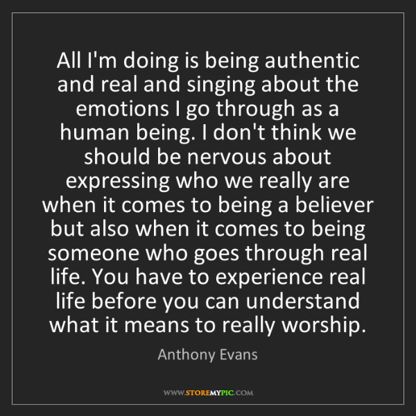 Anthony Evans: All I'm doing is being authentic and real and singing...
