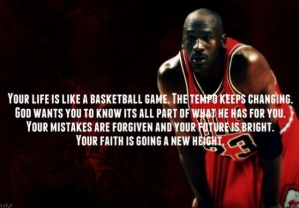 Your life is basketball game the tempo keep changing