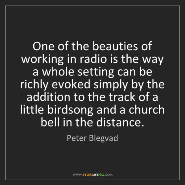 Peter Blegvad: One of the beauties of working in radio is the way a...