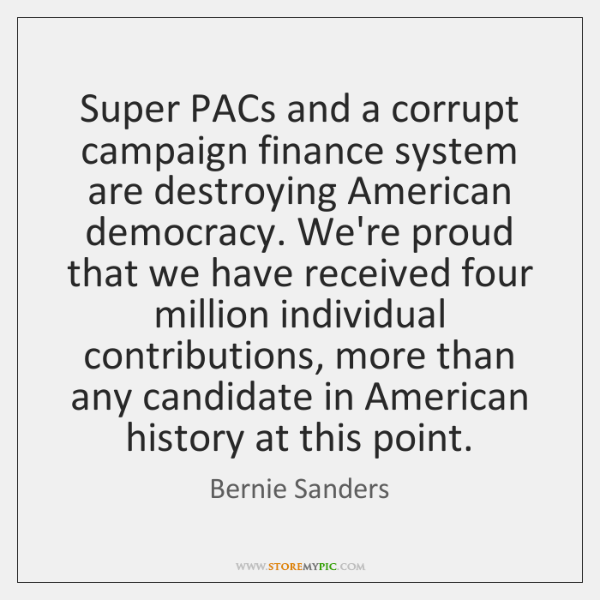 Super PACs and a corrupt campaign finance system are destroying American democracy. ...