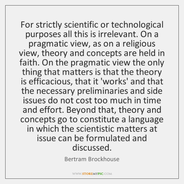 For strictly scientific or technological purposes all this is irrelevant. On a ...