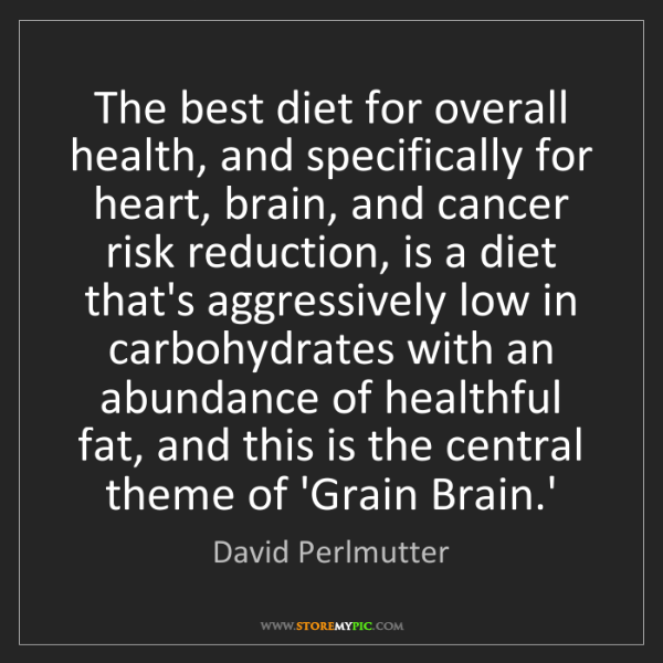 David Perlmutter: The best diet for overall health, and specifically for...