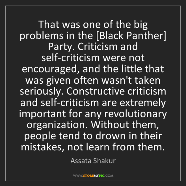 Assata Shakur: That was one of the big problems in the [Black Panther]...