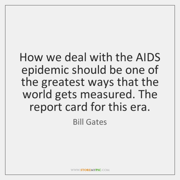 How we deal with the AIDS epidemic should be one of the ...