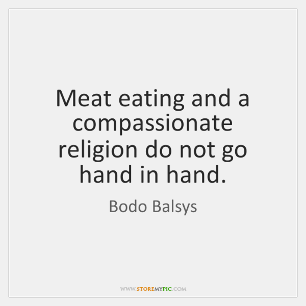 Meat eating and a compassionate religion do not go hand in hand.