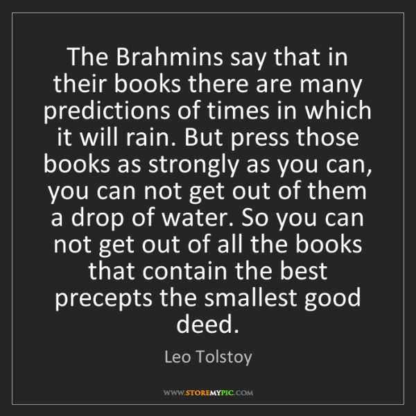 Leo Tolstoy: The Brahmins say that in their books there are many predictions...