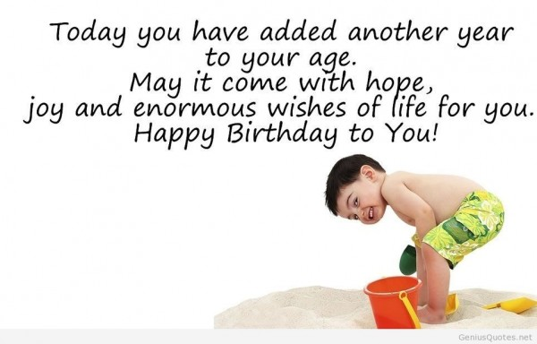 Today you have added another year to your age