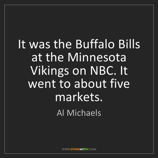 Al Michaels: It was the Buffalo Bills at the Minnesota Vikings on...