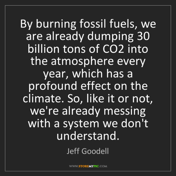 Jeff Goodell: By burning fossil fuels, we are already dumping 30 billion...