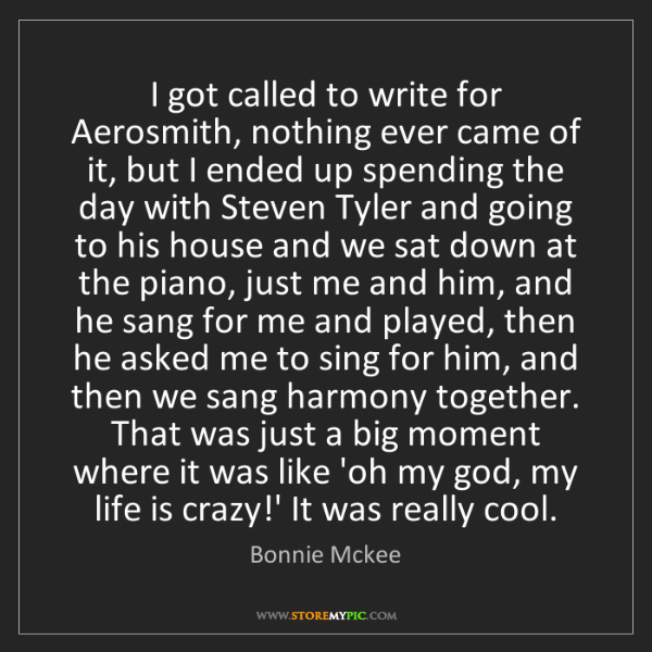 Bonnie Mckee: I got called to write for Aerosmith, nothing ever came...