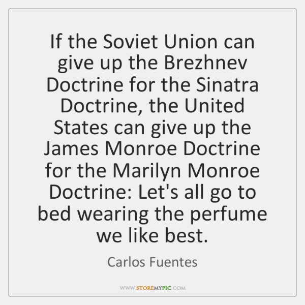 If the Soviet Union can give up the Brezhnev Doctrine for the ...