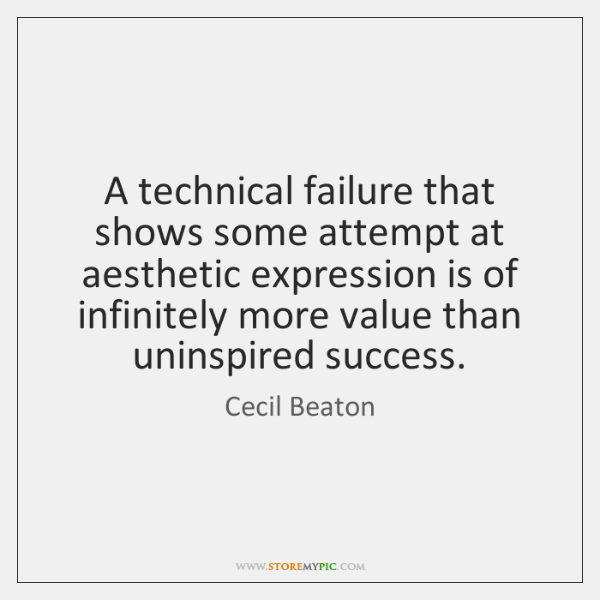 A technical failure that shows some attempt at aesthetic expression is of ...