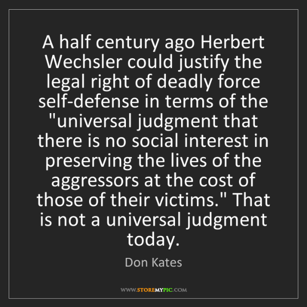 Don Kates: A half century ago Herbert Wechsler could justify the...