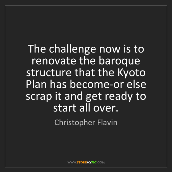 Christopher Flavin: The challenge now is to renovate the baroque structure...