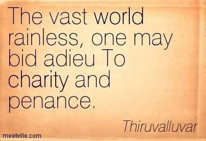 The vast world rainless one may bid adieu to charity and penance thriuvalluvar