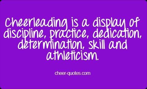 Cheerleading is a display of discipline practice dedication determination skill an