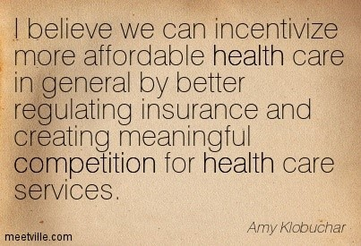 I believe we can incentivize more affordable health care in general by better regu